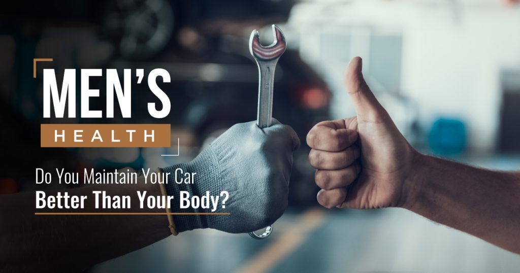 Do You Maintain Your Car Better Than Your Body?