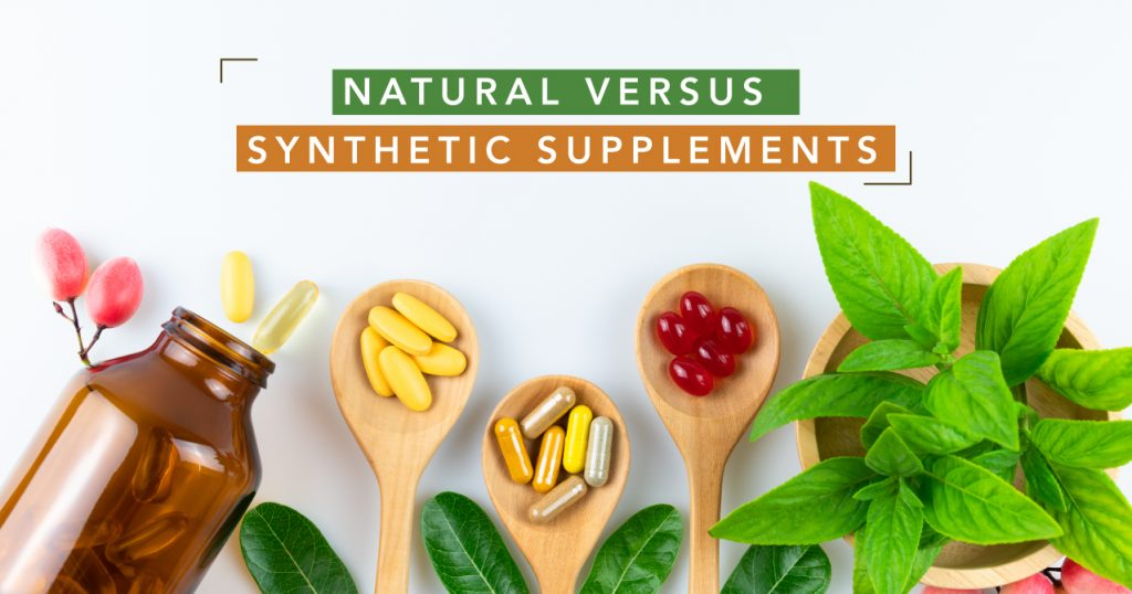 Natural versus Synthetic Supplements